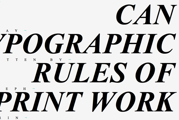 Can Typographic Rules of Print Work on Screen?